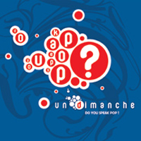 UN DIMANCHE VARIOUS ARTISTS DO YOU SPEAK POP
